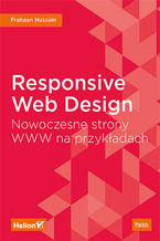 Responsive Web Design. Nowoczesne strony WWW na przykładach