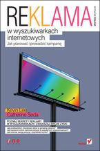 Okładka książki Reklama w wyszukiwarkach internetowych. Jak planować i prowadzić kampanię. Wydanie II