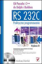 Okładka książki RS 232C - praktyczne programowanie. Od Pascala i C++ do Delphi i Buildera. Wydanie III