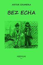 BEZ ECHA