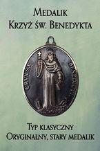 Medalik Krzyż św. Benedykta. Typ klasyczny. Oryginalny, stary medalik wporównaniu zjego wyglądem późniejszym