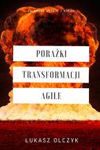 Porażki transformacji Agile