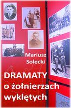 Dramaty o żołnierzach wyklętych