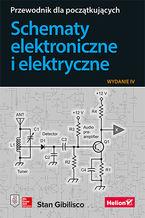 Schematy elektroniczne i elektryczne. Przewodnik dla początkujących. Wydanie IV