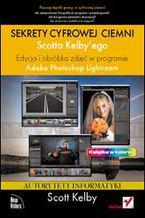 Okładka książki Sekrety cyfrowej ciemni Scotta Kelbyego. Edycja i obróbka zdjęć w programie Adobe Photoshop Lightroom
