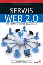 Okładka książki Serwis Web 2.0. Od pomysłu do realizacji