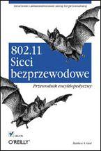 Okładka książki 802.11. Sieci bezprzewodowe. Przewodnik encyklopedyczny