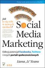 Okładka książki Social Media Marketing. Odkryj potencjał Facebooka, Twittera i innych portali społecznościowych