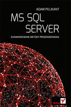 MS SQL Server. Zaawansowane metody programowania