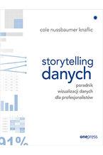 Okładka książki Storytelling danych. Poradnik wizualizacji danych dla profesjonalistów