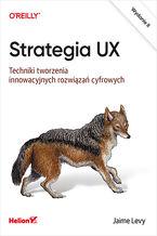 Okładka książki Strategia UX. Techniki tworzenia innowacyjnych rozwiązań cyfrowych. Wydanie II