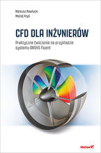 Okładka książki CFD dla inżynierów. Praktyczne ćwiczenia na przykładzie systemu ANSYS Fluent
