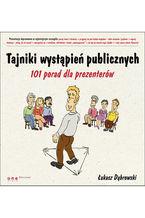 Tajniki wystąpień publicznych. 101 porad dla prezenterów