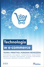 Okładka książki Technologia w e-commerce. Teoria i praktyka. Poradnik menedżera