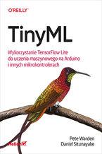 Okładka książki TinyML. Wykorzystanie TensorFlow Lite do uczenia maszynowego na Arduino i innych mikrokontrolerach