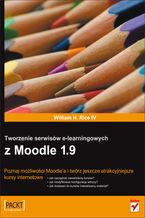 Okładka książki Tworzenie serwisów e-learningowych z Moodle 1.9