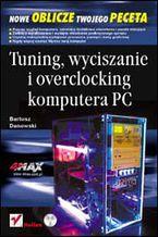 Okładka książki Tuning, wyciszanie i overclocking komputera PC