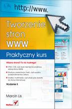 Okładka książki Tworzenie stron WWW. Praktyczny kurs. Wydanie II