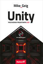 Okładka książki Unity. Przewodnik projektanta gier