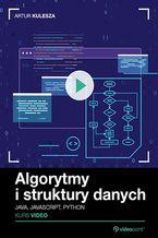 Okładka książki Algorytmy i struktury danych. Kurs video. Java, JavaScript, Python