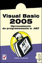 Okładka książki Visual Basic 2005. Wprowadzenie do programowania w .NET