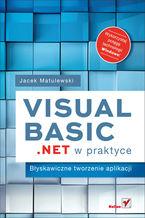 Okładka książki Visual Basic .NET w praktyce. Błyskawiczne tworzenie aplikacji