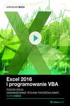 Okładka książki Excel 2016 i programowanie VBA. Kurs video. Poziom drugi. Zaawansowane techniki tworzenia makr
