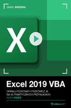 Excel 2019 VBA. Kurs video. Opanuj podstawy i przećwicz je na 50 praktycznych przykładach