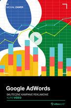 Okładka książki Google AdWords. Kurs video. Skuteczne kampanie reklamowe