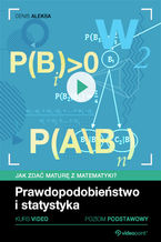 Okładka książki Prawdopodobieństwo i statystyka. Jak zdać maturę z matematyki? Kurs video. Poziom podstawowy