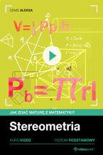Okładka książki Stereometria. Jak zdać maturę z matematyki? Kurs video. Poziom podstawowy