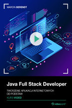 Okładka książki Java Full Stack Developer. Kurs video. Tworzenie aplikacji internetowych od podstaw