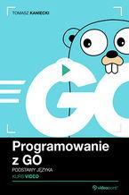 Okładka książki Programowanie z GO. Kurs video. Podstawy języka