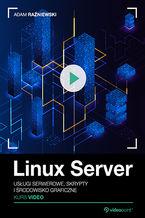 Okładka książki Linux Server. Kurs video. Usługi serwerowe, skrypty i środowisko graficzne