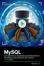 Okładka książki MySQL. Kurs video. Od podstaw do zagadnień zaawansowanych. Tworzenie i analizowanie baz danych