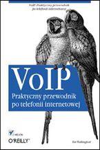 Okładka książki VoIP. Praktyczny przewodnik po telefonii internetowej
