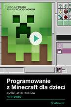 Okładka książki Programowanie z Minecraft dla dzieci. Kurs video. Język Lua od podstaw