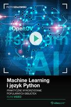 Okładka książki Machine Learning i język Python. Kurs video. Praktyczne wykorzystanie popularnych bibliotek
