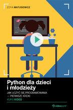 Okładka książki Python dla dzieci i młodzieży. Kurs video. Jak uczyć się programowania - pierwsze kroki