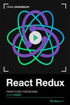 Okładka książki React Redux. Kurs video. Praktyczny przewodnik
