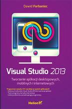 Okładka książki Visual Studio 2013. Tworzenie aplikacji desktopowych, mobilnych i internetowych