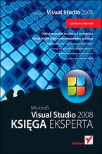 Okładka książki Microsoft Visual Studio 2008. Księga eksperta