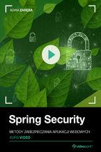 Okładka książki Spring Security. Kurs video. Metody zabezpieczania aplikacji webowych
