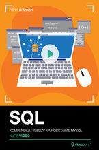Okładka książki SQL. Kurs video. Kompendium wiedzy na podstawie MySQL