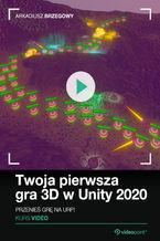 Okładka książki Twoja pierwsza gra 3D w Unity 2020. Kurs video. Przenieś grę na URP!