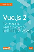 Okładka książki Vue.js 2. Tworzenie reaktywnych aplikacji WWW