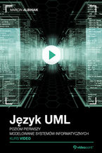 Okładka książki Język UML. Kurs video. Poziom pierwszy. Modelowanie systemów informatycznych