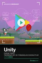Okładka książki Unity. Kurs video. Poziom trzeci. Tworzenie gry 2D i publikacja w Google Play
