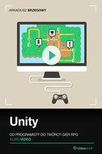 Okładka książki Unity. Kurs video. Od programisty do twórcy gier RPG