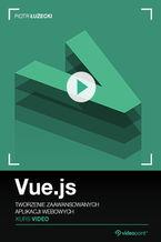 Okładka książki Vue.js. Kurs video. Tworzenie zaawansowanych aplikacji webowych